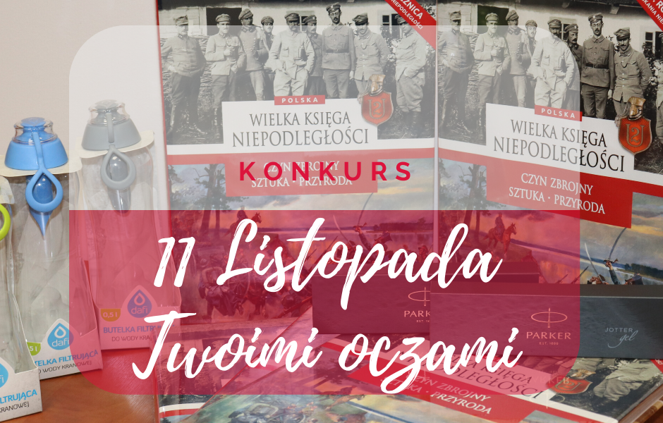 Facebookowy Konkurs Patriotyczny 11 listopada Twoimi Oczami